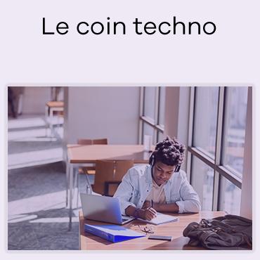 Le coin techno
